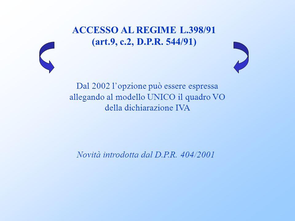 ACCESSO AL REGIME L.398/91 (art.9, c.2, D.P.R. 544/91)