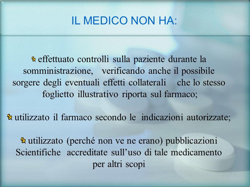 IL MEDICO NON HA: somministrazione, verificando anche il possibile