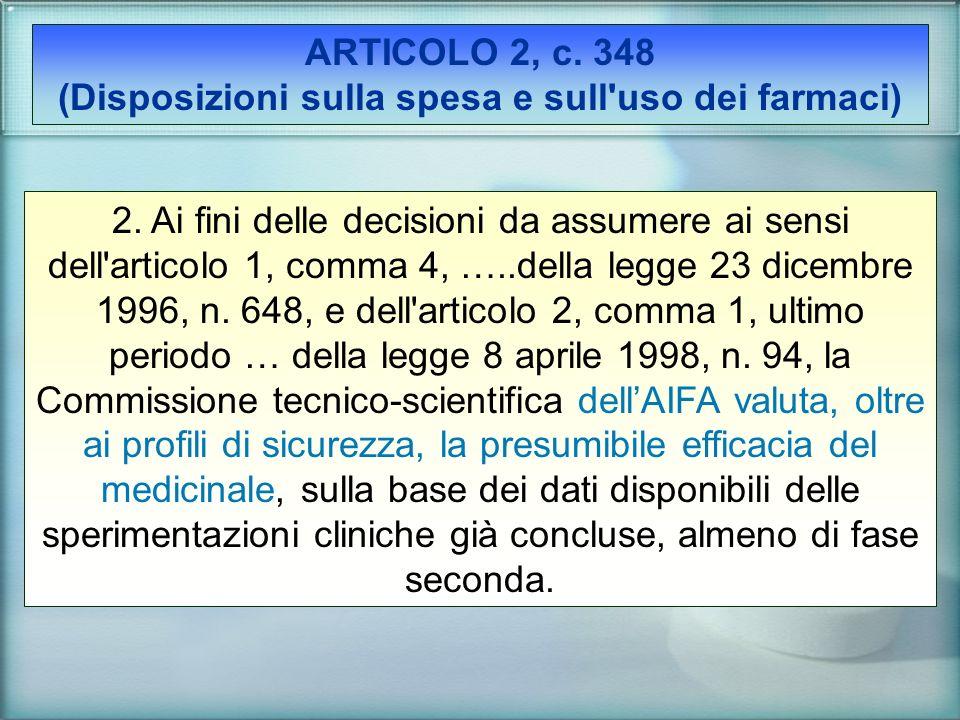 ARTICOLO 2, c. 348 (Disposizioni sulla spesa e sull uso dei farmaci)