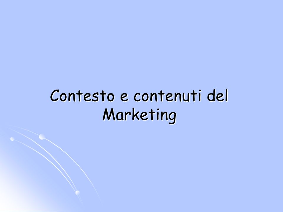 Contesto e contenuti del Marketing