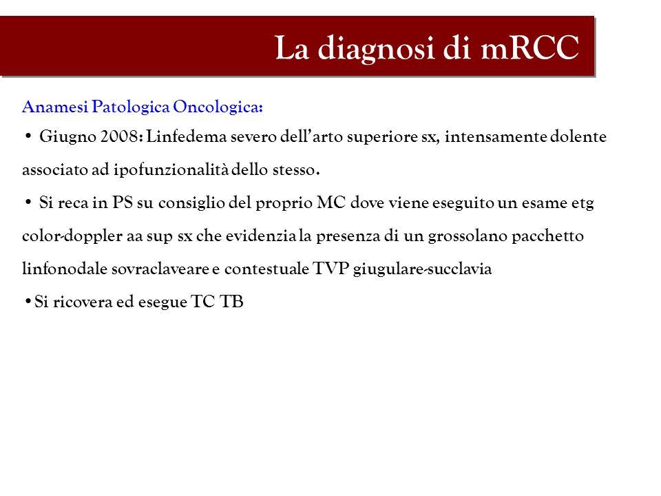 La diagnosi di mRCC Anamesi Patologica Oncologica: