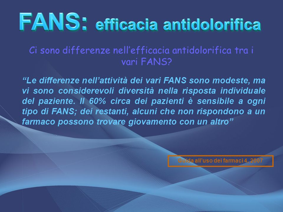 FANS: efficacia antidolorifica Guida all'uso dei farmaci 4, 2007