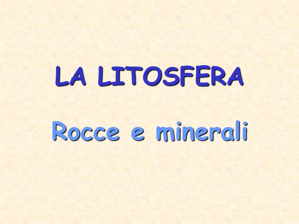 LA LITOSFERA Rocce e minerali
