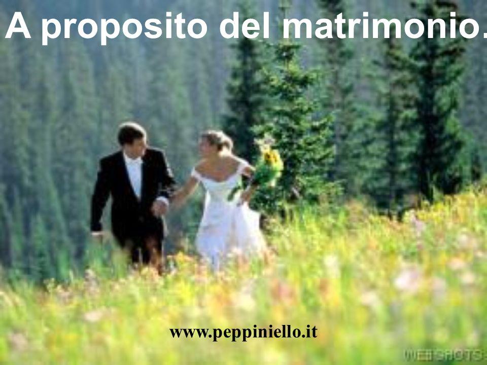 A proposito del matrimonio……