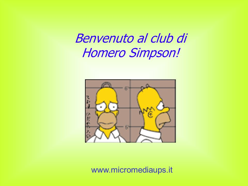 Benvenuto al club di Homero Simpson!