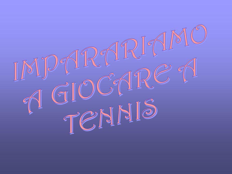 IMPARARIAMO A GIOCARE A TENNIS