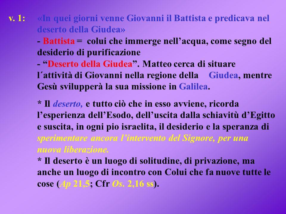 v. 1: «In quei giorni venne Giovanni il Battista e predicava nel