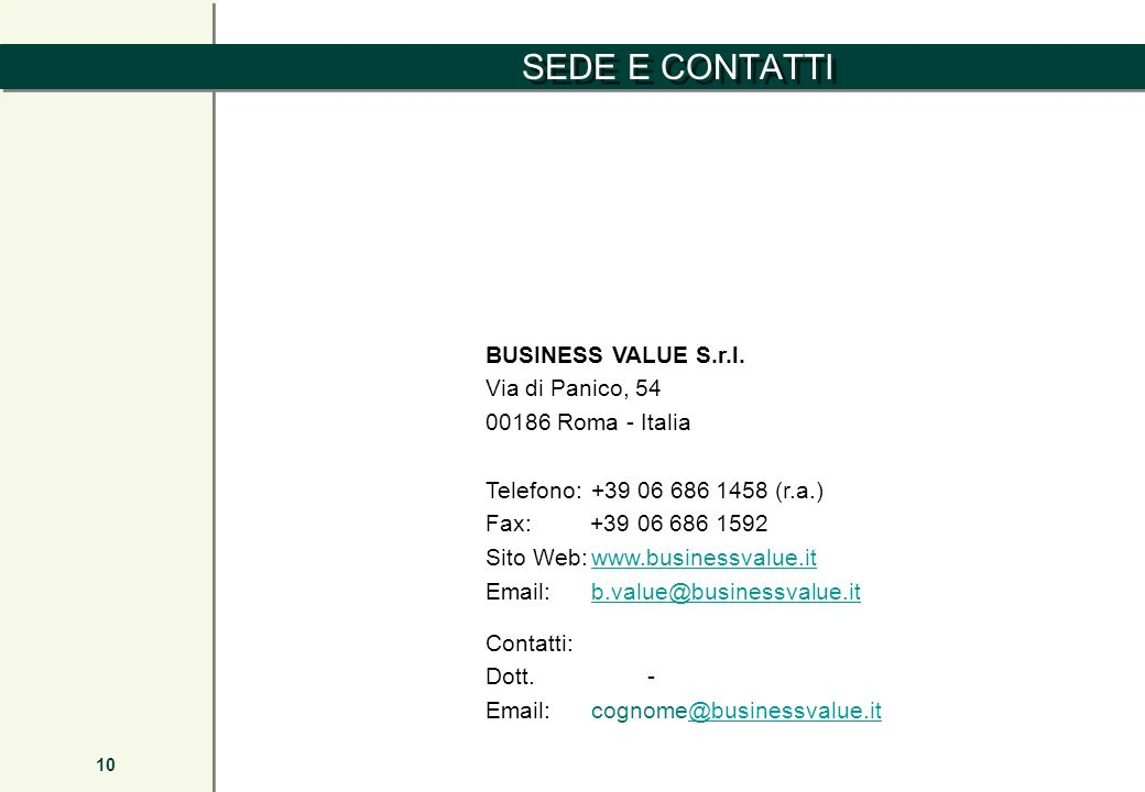 SEDE E CONTATTI BUSINESS VALUE S.r.l. Via di Panico, 54