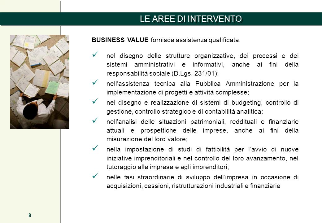 LE AREE DI INTERVENTO BUSINESS VALUE fornisce assistenza qualificata: