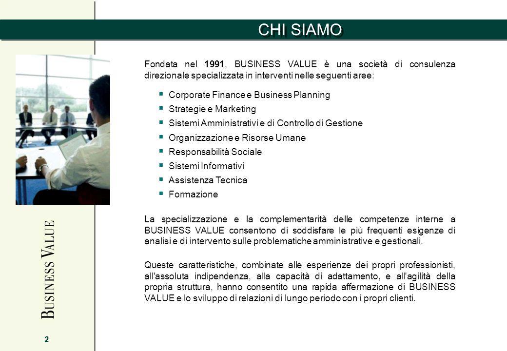 CHI SIAMO Fondata nel 1991, BUSINESS VALUE è una società di consulenza direzionale specializzata in interventi nelle seguenti aree: