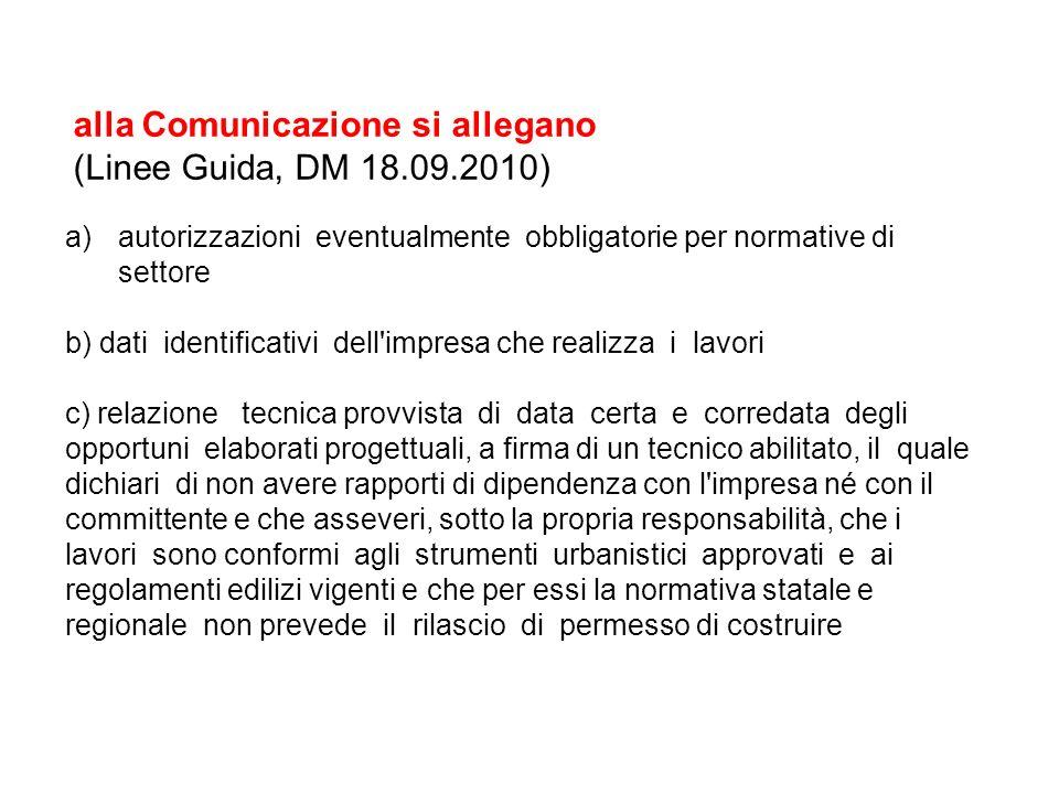 alla Comunicazione si allegano (Linee Guida, DM 18.09.2010)