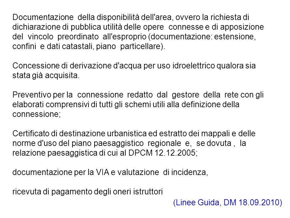 Documentazione della disponibilità dell area, ovvero la richiesta di dichiarazione di pubblica utilità delle opere connesse e di apposizione del vincolo preordinato all esproprio (documentazione: estensione, confini e dati catastali, piano particellare).