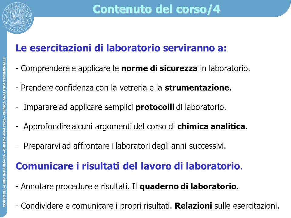 Contenuto del corso/4 Le esercitazioni di laboratorio serviranno a: