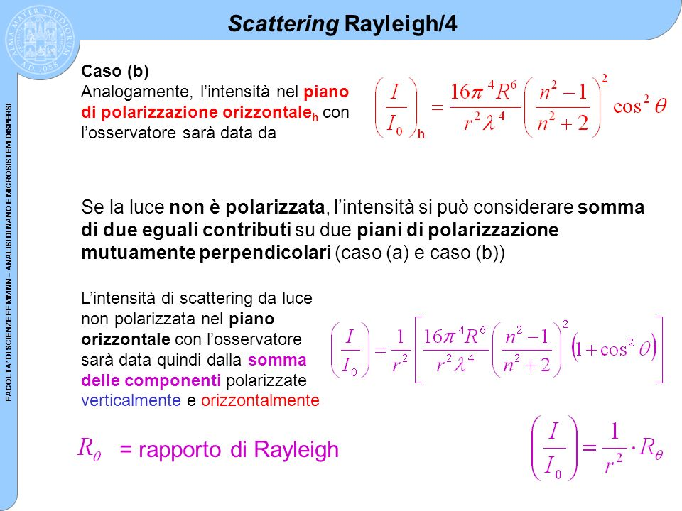 Scattering Rayleigh/4 = rapporto di Rayleigh