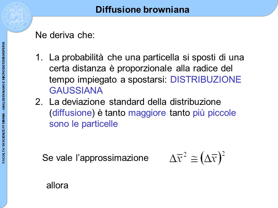 Diffusione browniana Ne deriva che: