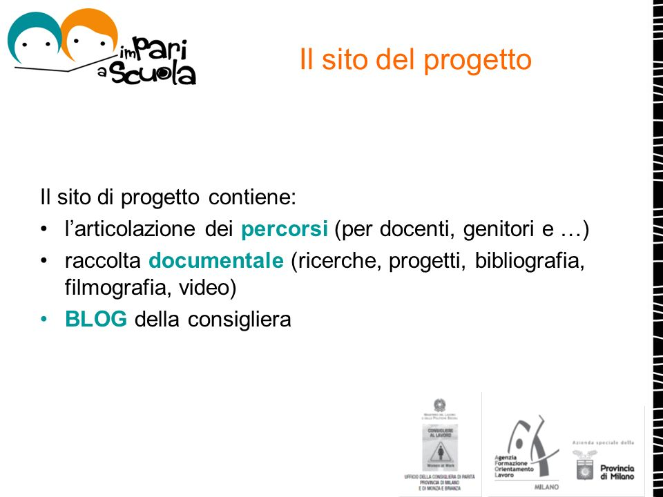 Il sito del progetto Il sito di progetto contiene: