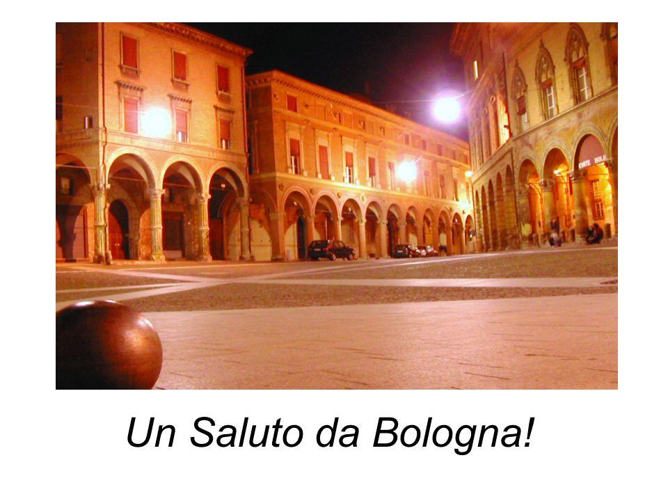 Un Saluto da Bologna!