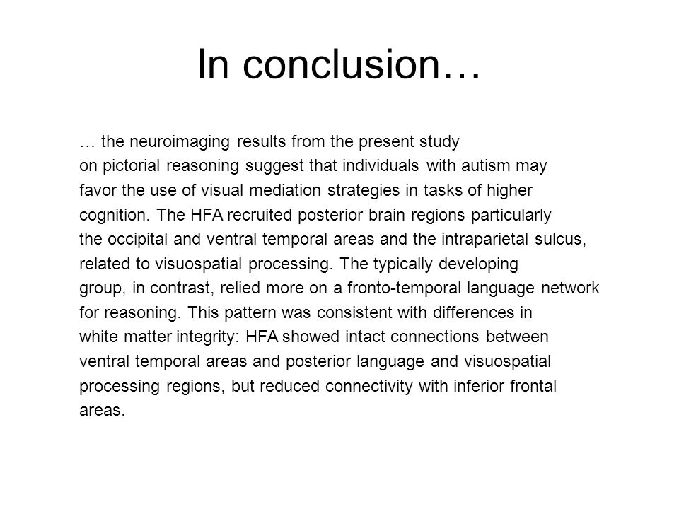 In conclusion… … the neuroimaging results from the present study