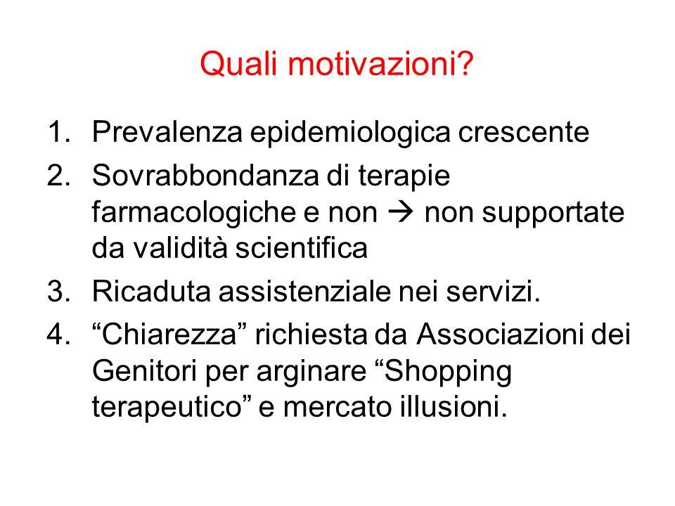 Quali motivazioni Prevalenza epidemiologica crescente