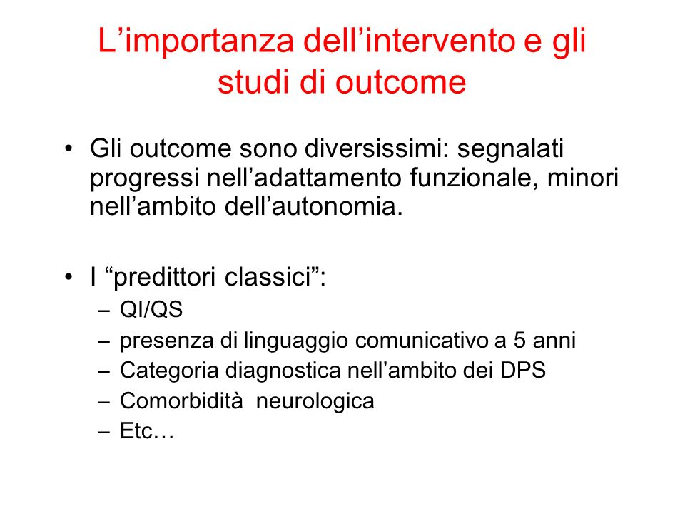 L'importanza dell'intervento e gli studi di outcome