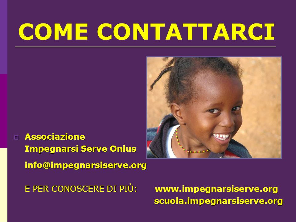 COME CONTATTARCI Associazione Impegnarsi Serve Onlus