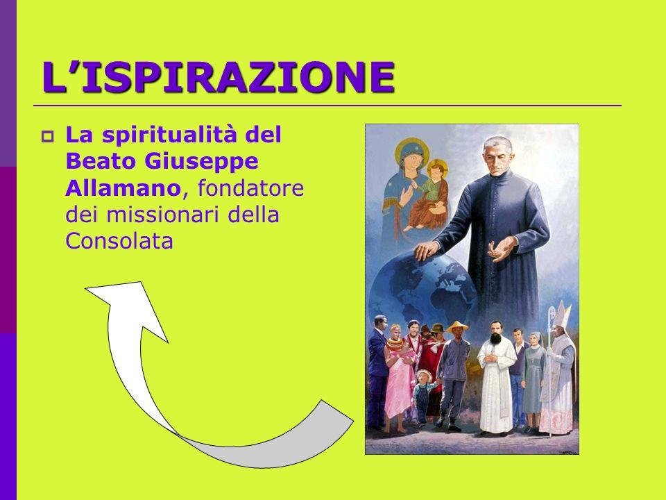 L'ISPIRAZIONE La spiritualità del Beato Giuseppe Allamano, fondatore dei missionari della Consolata