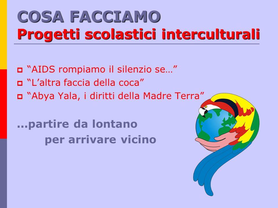 COSA FACCIAMO Progetti scolastici interculturali