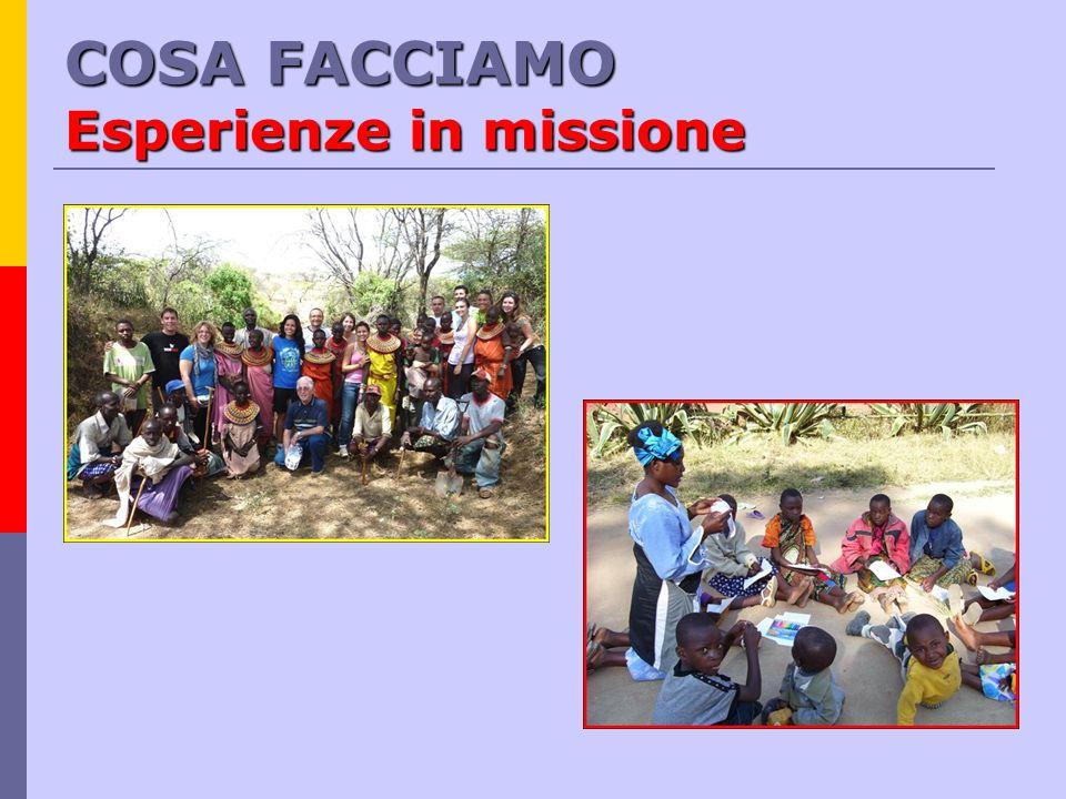 COSA FACCIAMO Esperienze in missione