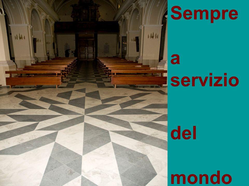 Sempre a servizio del mondo