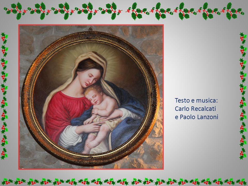 Testo e musica: Carlo Recalcati e Paolo Lanzoni