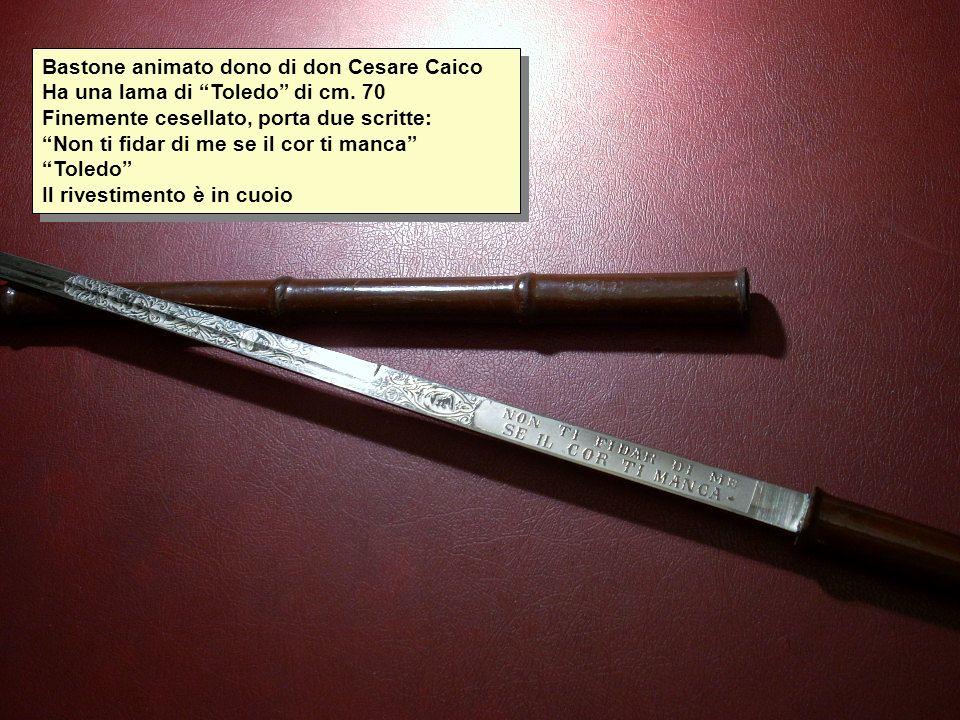 Bastone animato dono di don Cesare Caico Ha una lama di Toledo di cm