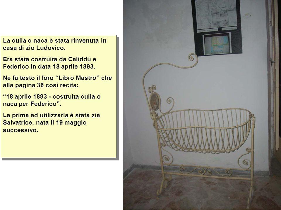 La culla o naca è stata rinvenuta in casa di zio Ludovico.