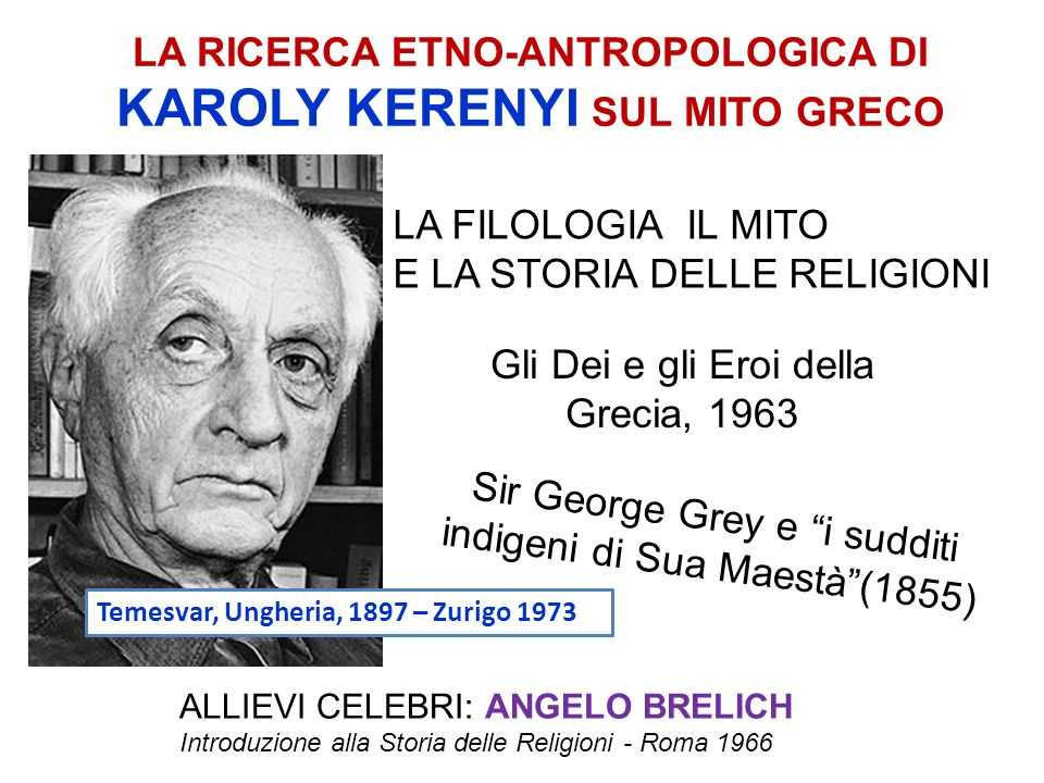 LA RICERCA ETNO-ANTROPOLOGICA DI KAROLY KERENYI SUL MITO GRECO