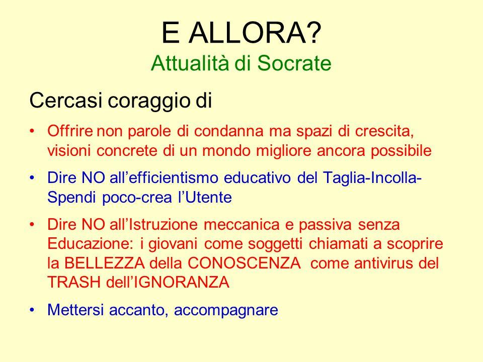 E ALLORA Attualità di Socrate