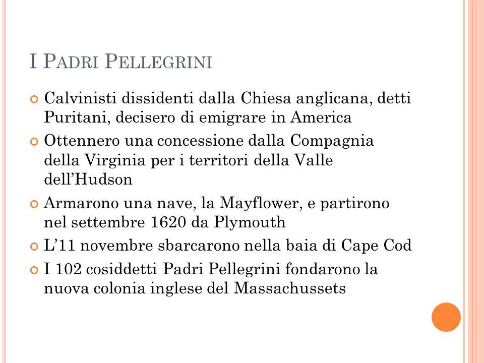 I Padri Pellegrini Calvinisti dissidenti dalla Chiesa anglicana, detti Puritani, decisero di emigrare in America.
