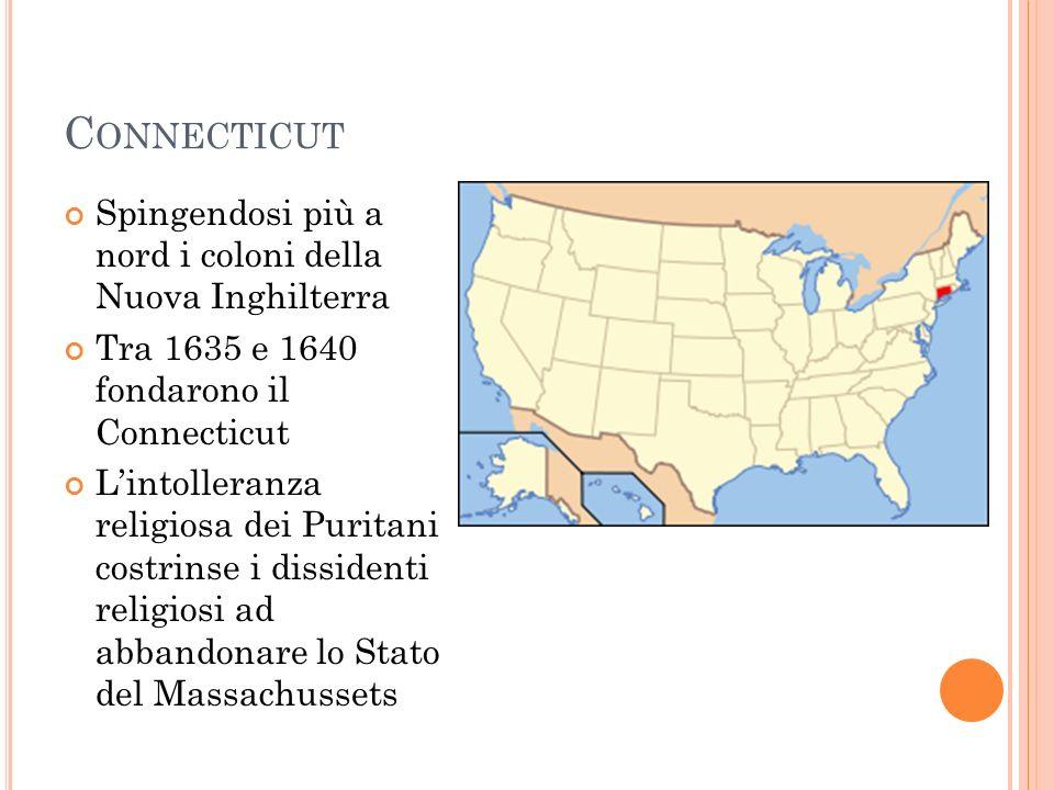 Connecticut Spingendosi più a nord i coloni della Nuova Inghilterra