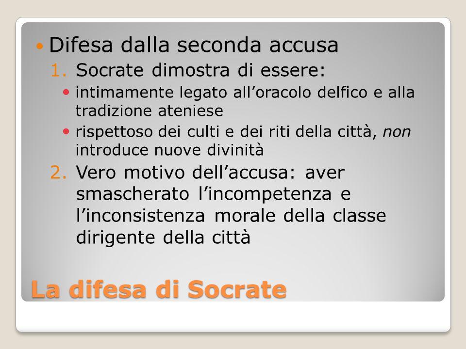 La difesa di Socrate Difesa dalla seconda accusa