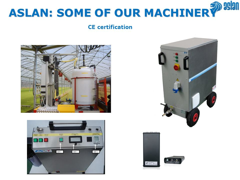 ASLAN: SOME OF OUR MACHINERY