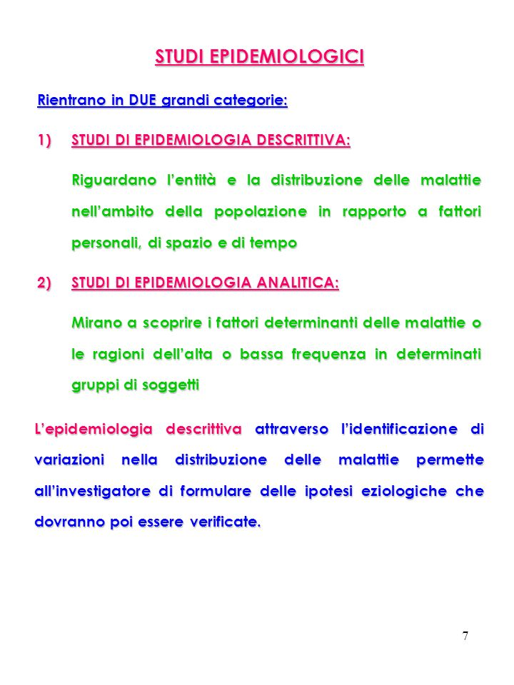 STUDI EPIDEMIOLOGICI Rientrano in DUE grandi categorie:
