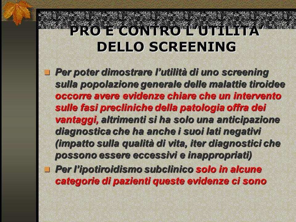 PRO E CONTRO L'UTILITA' DELLO SCREENING