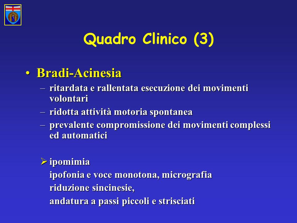 Quadro Clinico (3) Bradi-Acinesia