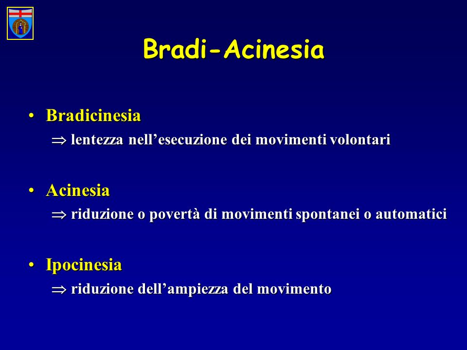 Bradi-Acinesia Bradicinesia  Acinesia Ipocinesia