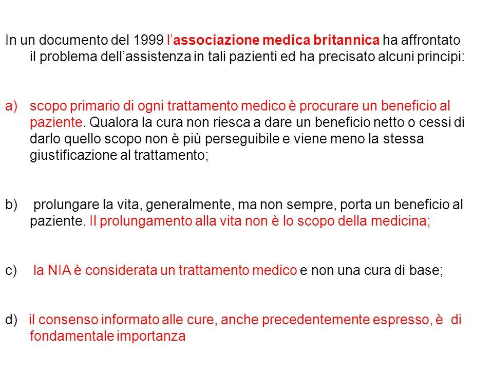 In un documento del 1999 l'associazione medica britannica ha affrontato il problema dell'assistenza in tali pazienti ed ha precisato alcuni principi: