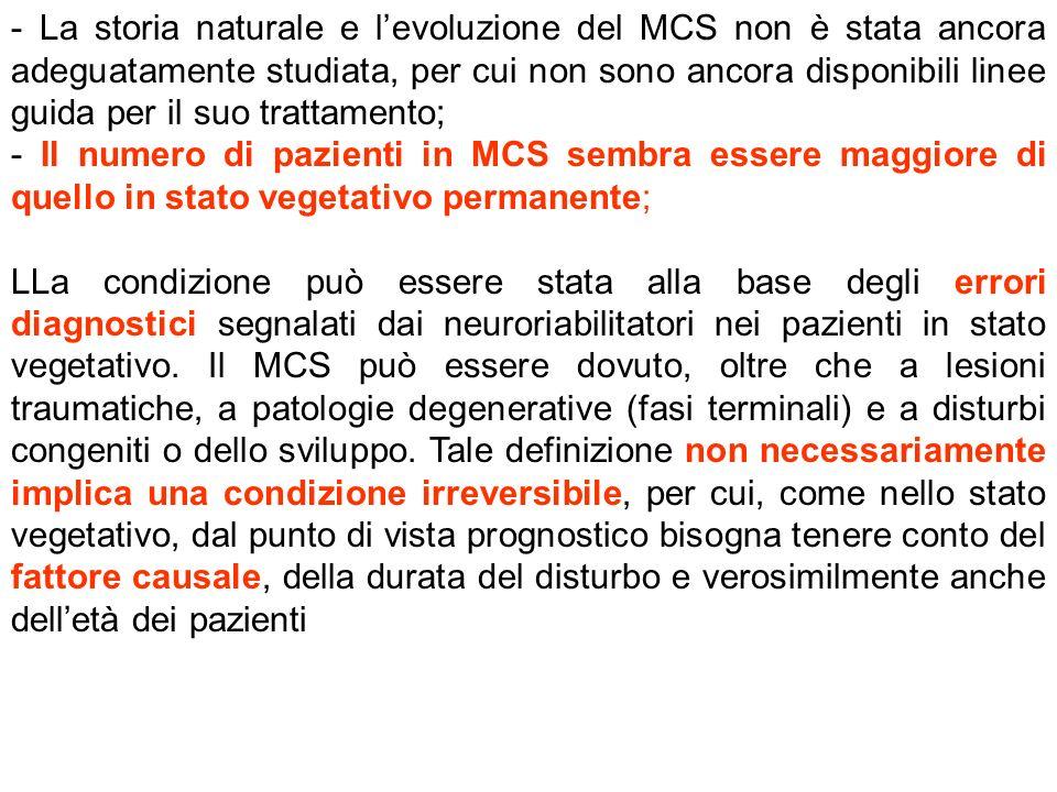 - La storia naturale e l'evoluzione del MCS non è stata ancora adeguatamente studiata, per cui non sono ancora disponibili linee guida per il suo trattamento;
