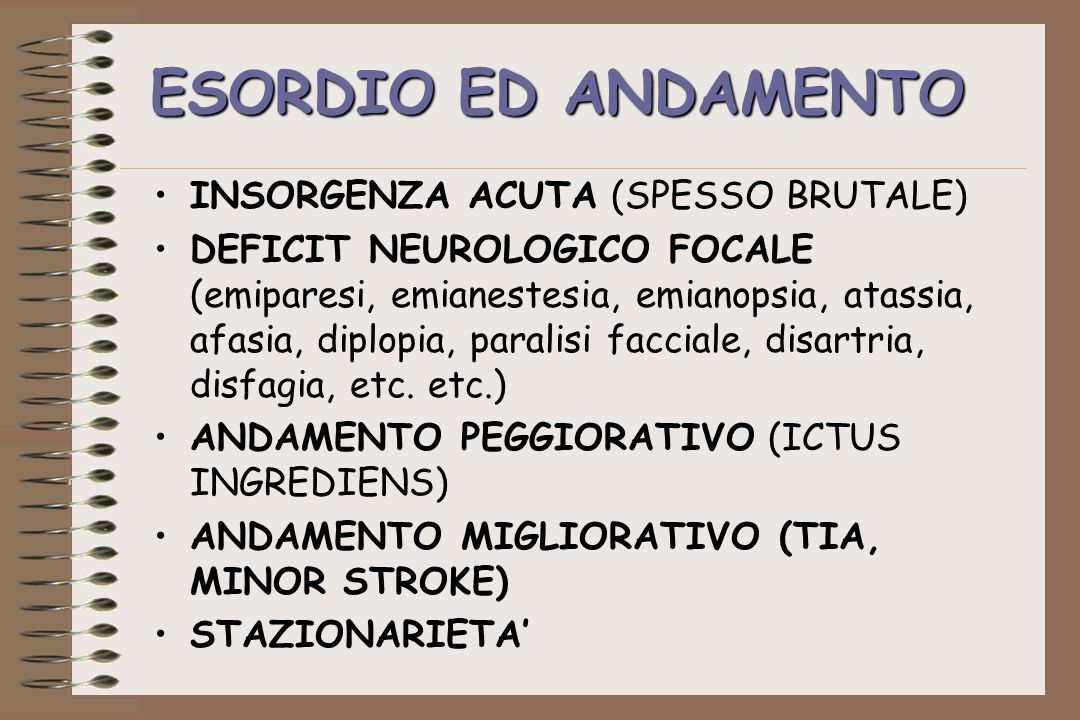 ESORDIO ED ANDAMENTO INSORGENZA ACUTA (SPESSO BRUTALE)