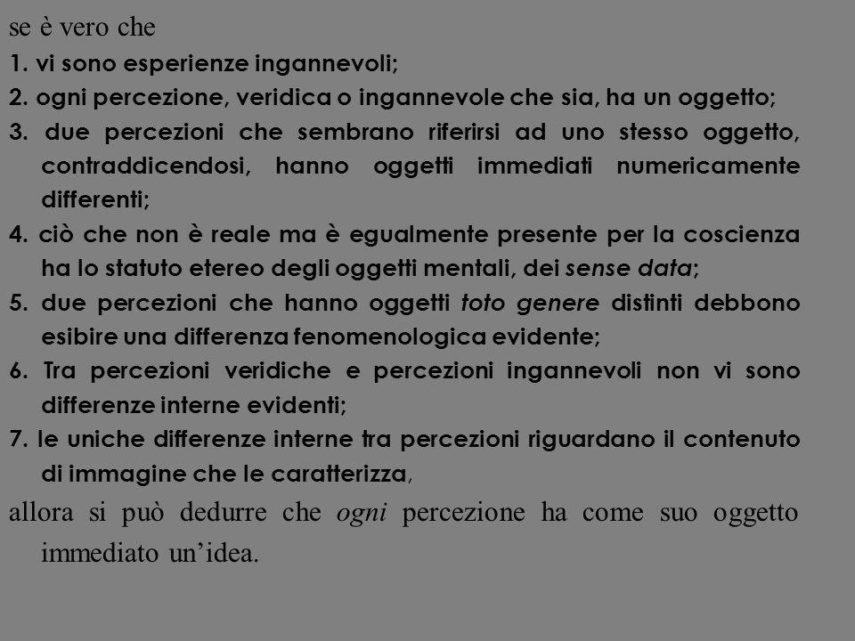 se è vero che 1. vi sono esperienze ingannevoli; 2. ogni percezione, veridica o ingannevole che sia, ha un oggetto;