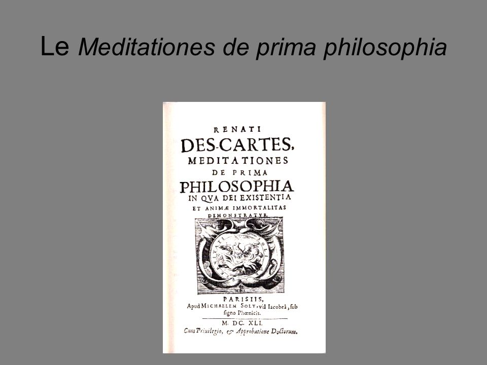 Le Meditationes de prima philosophia