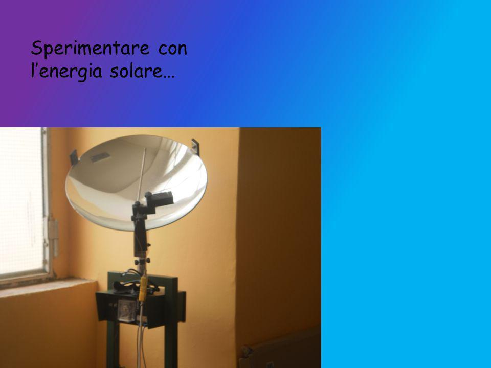 Sperimentare con l'energia solare…