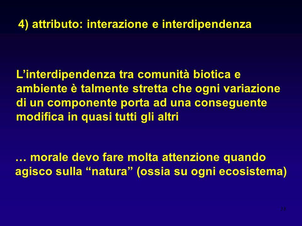 4) attributo: interazione e interdipendenza