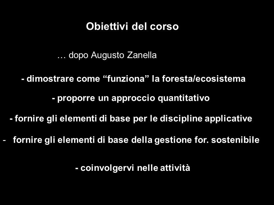 Obiettivi del corso … dopo Augusto Zanella